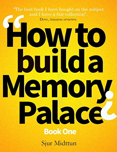 How to Build a Memory Palace Book One: Memory Improvement using Memory Palace Techniques (How To Build a Mnemonics Memory Palace 1) (English Edition)