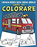 Camion aereo auto treno barca Libro da Colorare: 60 Disegni unici per veicoli da trasporto. libro da colorare bambini per ragazzi dai 2-4 ai 4-8 anni