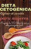 Plan de comidas de dieta cetogénica para mujeres mayores de 50 años: libro de cocina cetogénico para una planificación sencilla de las comidas. 28 días de recetas bajas