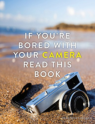 Image of If You're Bored with your Camera Read This Book