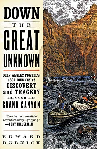 Compare Textbook Prices for Down the Great Unknown: John Wesley Powell's 1869 Journey of Discovery and Tragedy Through the Grand Canyon Illustrated Edition ISBN 9780060955861 by Dolnick, Edward