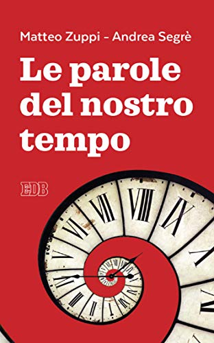 Le parole del nostro tempo: A cura di Pier Luigi Cabri