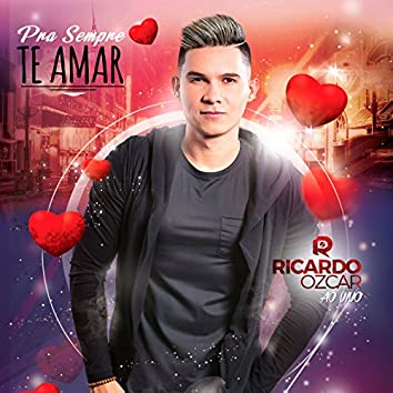 Pra Sempre Te Amar (Ao Vivo) - Single