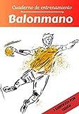 Cuaderno de entrenamiento Balonmano: Planificación y seguimiento de las sesiones deportivas   Objetivos de ejercicio y entrenamiento para progresar   Pasión deportiva: Balonmano   Idea de regalo  