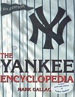 The Yankee Encyclopedia: Includes Panoramic Foldout of Yankee Stadium