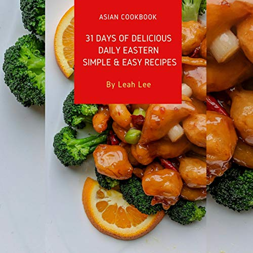 31 Days of Delicious Daily Eastern Simple & Easy Recipes: No More Greasy Chinese Takeouts for Modern Working Professionals & Families audiobook cover art