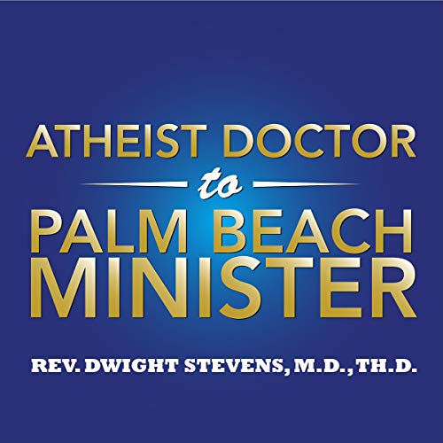 Atheist Doctor to Palm Beach Minister audiobook cover art
