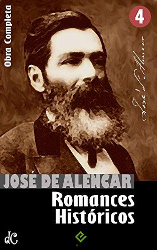 """Obras Completas de José de Alencar IV: Romances Históricos. """"As Minas de Prata"""", """"Guerra dos Mascates"""" e """"Alfarrábios"""" (Edição Definitiva)"""
