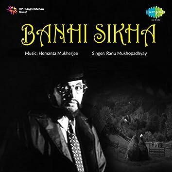 Banhi Sikha (Original Motion Picture Soundtrack)