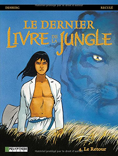 Le Dernier livre de la jungle - tome 4 - Retour (Le)