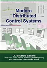 Modern Distributed Control Systems: A comprehensive coverage of DCS technologies and standards