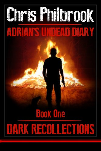 Book: Dark Recollections - Adrian's Undead Diary Book One (Volume 1) by Chris Philbrook