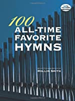 100 All-Time Favorite Hymns (Dover Music for Organ)