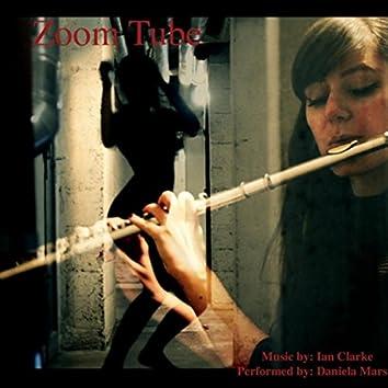 Ian Clarke: Zoom Tube