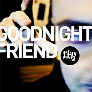 Goodnight Friend