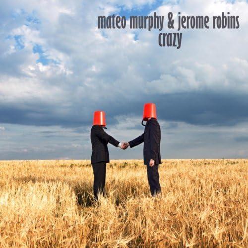 Mateo Murphy, Jerome Robins