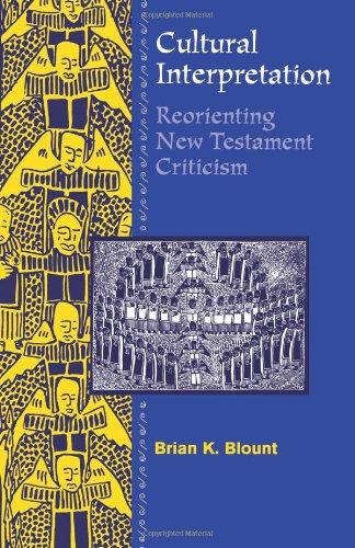 Cultural Interpretation (Reorienting New Testament criticism)