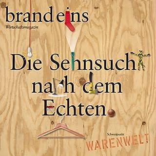 brand eins audio: Warenwelt                   Autor:                                                                                                                                 brand eins                               Sprecher:                                                                                                                                 Anna Doubek,                                                                                        Klaus Lauer-Wilms                      Spieldauer: 6 Std. und 5 Min.     4 Bewertungen     Gesamt 4,0