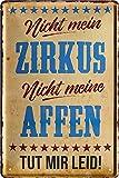 """Blechschilder Lustiger Spruch: """"Nicht Mein Zirkus, Nicht"""