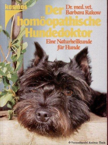 Der homöopathische Hundedoktor. Eine Naturheilkunde für Hunde