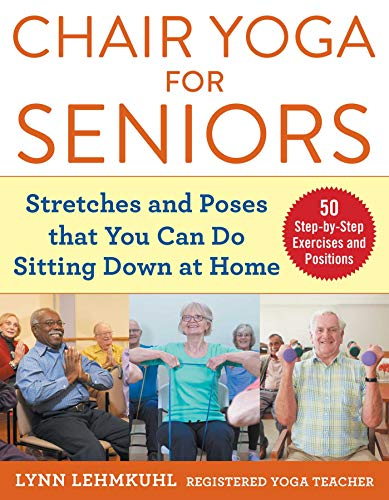 Chair Yoga for Seniors: Stretches and Poses that You Can Do Sitting Down at Home