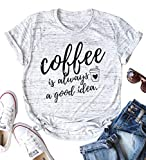Coffee is Always A Good Idea Letter Print Shirt for Women Short Sleeve Graphic Tee Shirts Tops with Funny Sayings (Grey, XL)