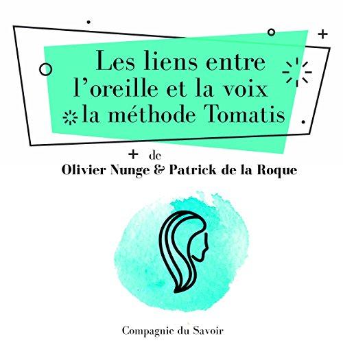 Couverture de Les liens entre l'oreille et la voix, la méthode Tomatis