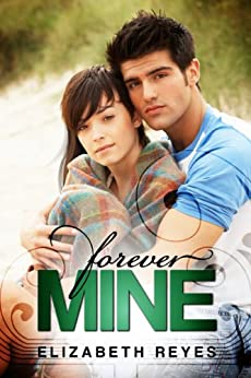 Forever Mine (The Moreno Brothers) by [Elizabeth Reyes]