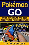 pokémon go: the ultimate guide, tips, tricks and best secrets for finding pokémon (j.d. rockefeller's book club) (english edition)