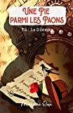 Une Pie parmi les Paons: Intrigue policière cosy crime - Tome 2 - Le Dilemme