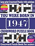 You Were Born in 1947 : Crossword Puzzle Book: Crossword Games...