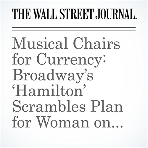 Musical Chairs for Currency: Broadway's 'Hamilton' Scrambles Plan for Woman on $10 cover art