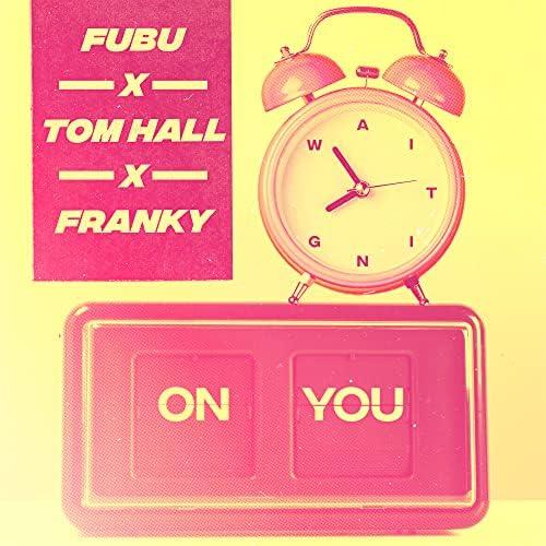 Fubu, Tom Hall & Franky