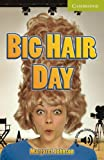 Big Hair Day Starter/Beginner (Cambridge English Readers)