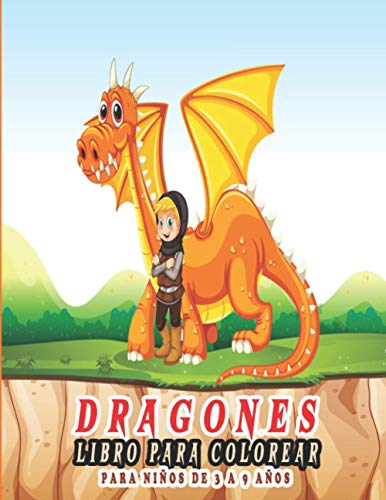 Dragones Libro Para Colorear para niños de 3 a 9 años: Fantástico libro de actividades e ideas de regalos para niños, niñas, preescolares y escolares.