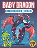 Baby Dragon: A Fantasy Coloring Book for Kids!