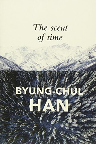 The Scent of Time: A Philosophical Essay on the Art of Lingering