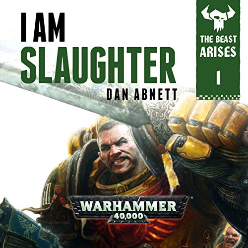 I Am Slaughter: Warhammer 40,000 audiobook cover art