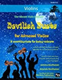 The Vibrant Violin Book of Devilish Duets for Advanced Violins: 13 unsettling duets arranged especially for two daring violinists