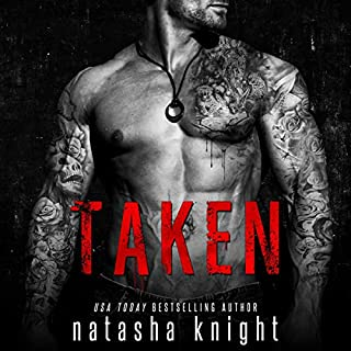 Taken                   Written by:                                                                                                                                 Natasha Knight                               Narrated by:                                                                                                                                 Michael Pauley,                                                                                        MacKenzie Cartwright                      Length: 6 hrs and 46 mins     Not rated yet     Overall 0.0