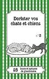 Dorloter vos chats et chiens: 25 trucs et astuces de grand-mère (LEMAITRE PUBLISHING)
