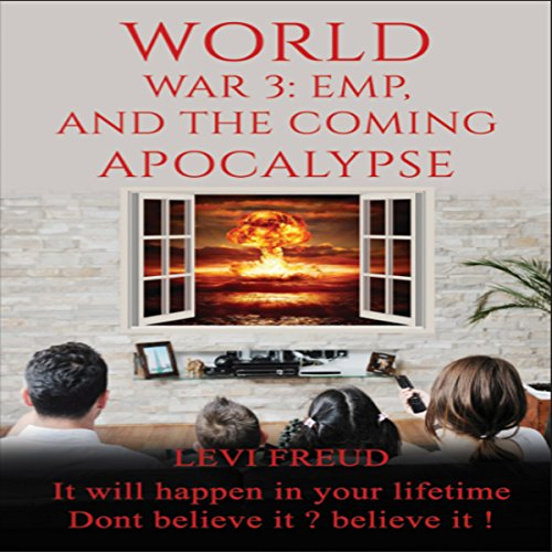 World War 3: EMP, and the Coming Apocalypse audiobook cover art