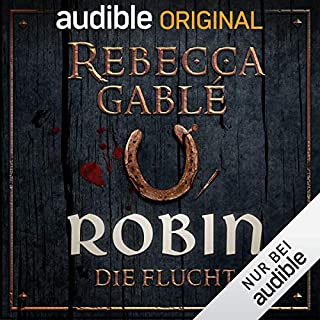 Robin - Die Flucht     Das Lächeln der Fortuna 1              By:                                                                                                                                 Rebecca Gablé                               Narrated by:                                                                                                                                 Detlef Bierstedt,                                                                                        Roman Roth,                                                                                        Wolfgang Wagner,                   and others                 Length: 10 hrs and 23 mins     2 ratings     Overall 4.5