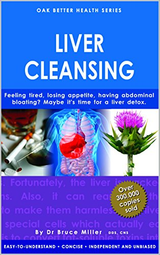 Liver Cleansing: Feeling Tired, Losing Appetite or Having Abdominal Bloating? Maybe It