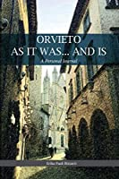 Orvieto as It Was... and Is: A Personal Journal