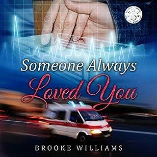 Someone Always Loved You                   Auteur(s):                                                                                                                                 Brooke Williams                               Narrateur(s):                                                                                                                                 Brooke Williams                      Durée: 6 h et 36 min     Pas de évaluations     Au global 0,0