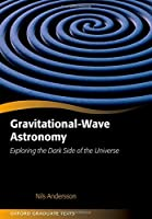Gravitational-Wave Astronomy: Exploring the Dark Side of the Universe Front Cover