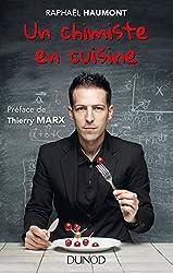 Un chimiste en cuisine-Préface de Thierry Marx de Raphaël Haumont