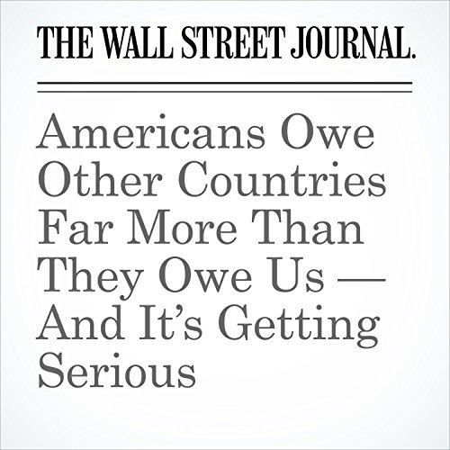 Americans Owe Other Countries Far More Than They Owe Us — And It's Getting Serious copertina
