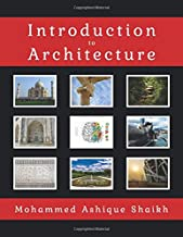Introduction To Architecture: The Perfect Introduction To Architecture And Design, And Indeed, The Most Enlightening Introduction To Architecture And Design You Would Ever Read